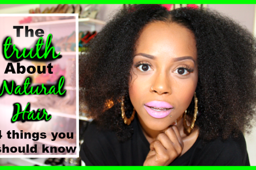 ChanelTube: The Truth About Natural Hair 4 Things You Should Know