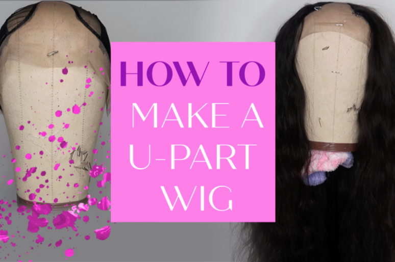 HOW TO MAKE A U-PART WIG TUTORIAL