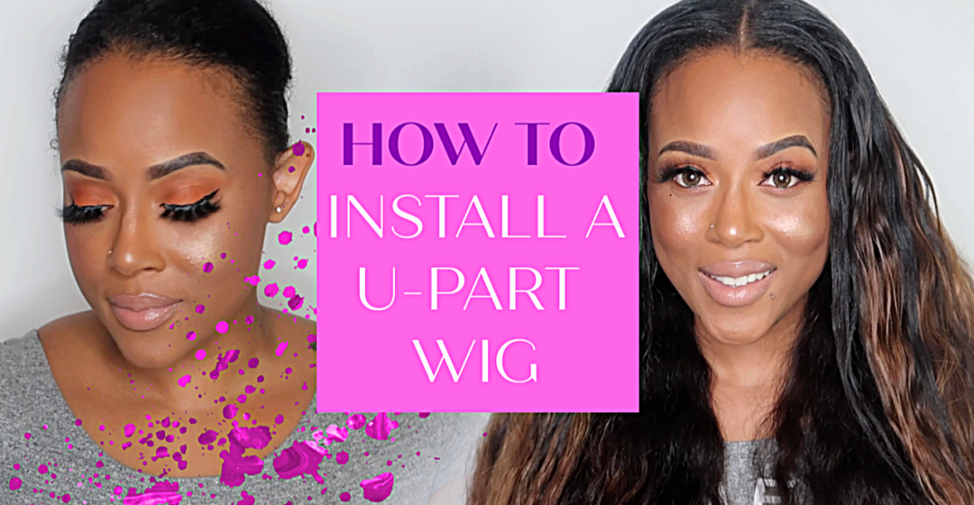 HOW TO INSTALL U-PART WIG FAST AND EASY